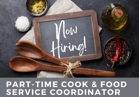 Now Hiring - Cook & Food Service Coordinator